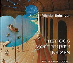 Het oog moet blijven reizen | kunstboek over Michiel Schrijver | Exclusieve kunst online te koop in de webshop van Galerie Wildevuur